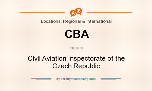 What does CBA mean? It stands for Civil Aviation Inspectorate of the Czech Republic