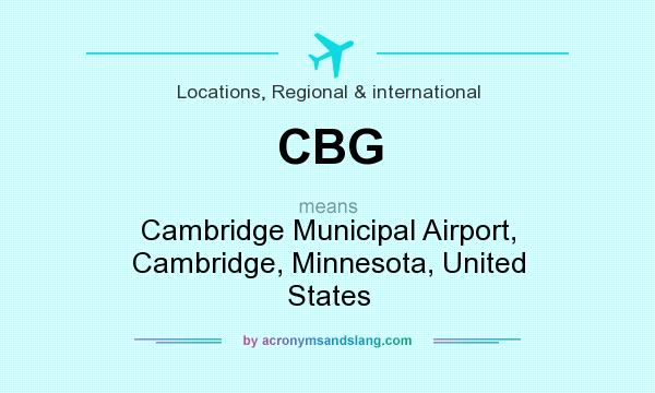 What does CBG mean? It stands for Cambridge Municipal Airport, Cambridge, Minnesota, United States