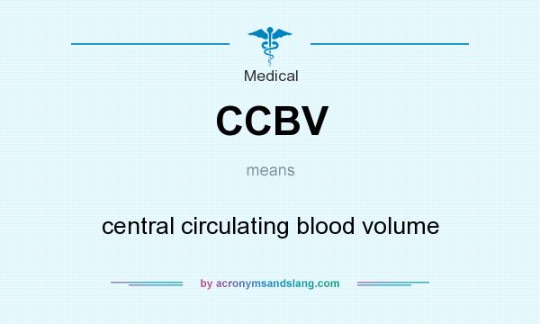 What does CCBV mean? It stands for central circulating blood volume