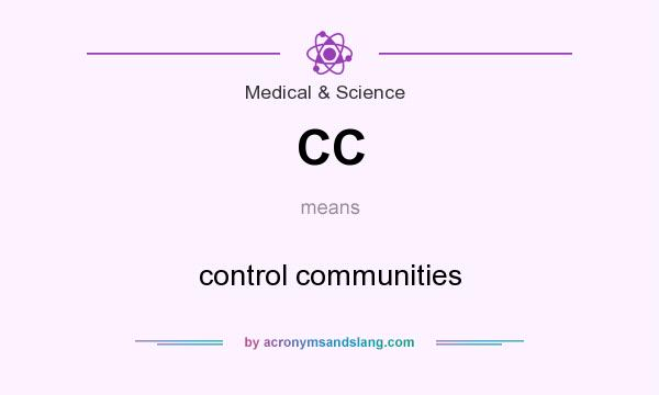 What does CC mean? It stands for control communities