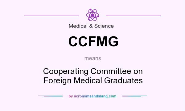 What does CCFMG mean? It stands for Cooperating Committee on Foreign Medical Graduates