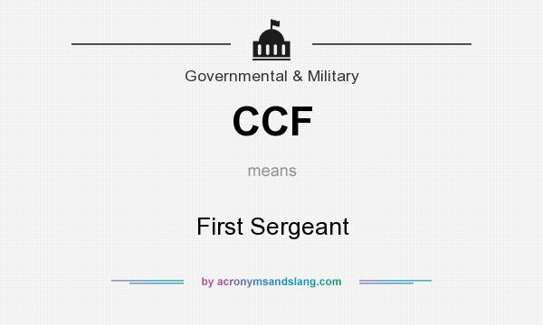 What does CCF mean? It stands for First Sergeant