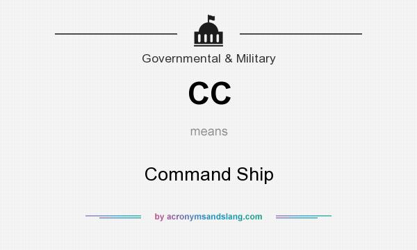 What does CC mean? It stands for Command Ship