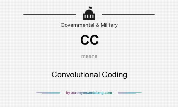 What does CC mean? It stands for Convolutional Coding