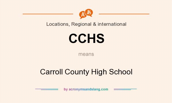 What does CCHS mean? It stands for Carroll County High School