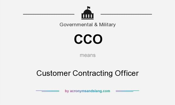 What does CCO mean? It stands for Customer Contracting Officer