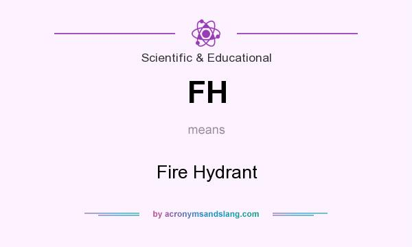 What does FH mean? It stands for Fire Hydrant