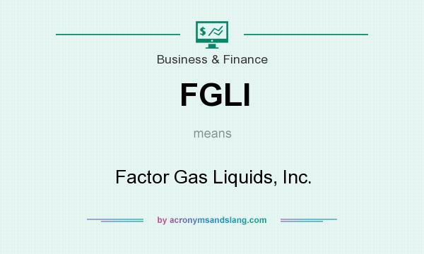 What does FGLI mean? It stands for Factor Gas Liquids, Inc.