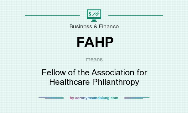What does FAHP mean? It stands for Fellow of the Association for Healthcare Philanthropy