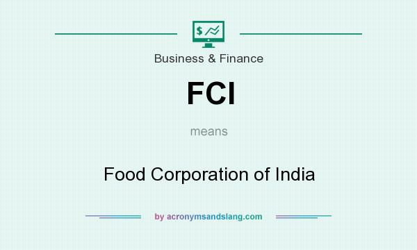 What does FCI mean? It stands for Food Corporation of India