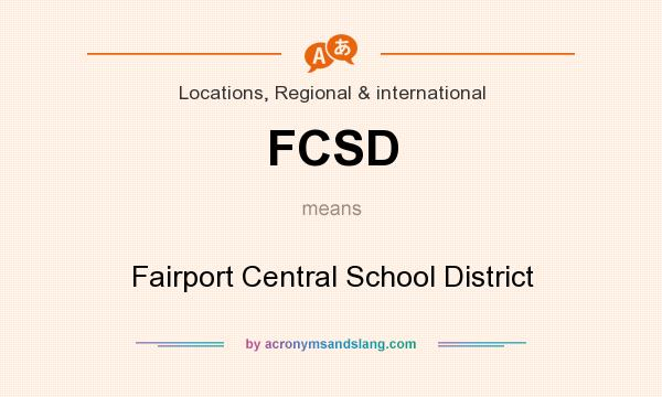 What does FCSD mean? It stands for Fairport Central School District