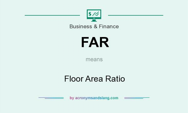 What does FAR mean? It stands for Floor Area Ratio