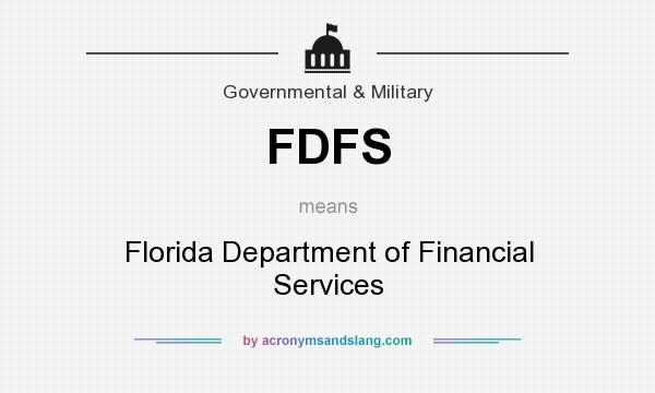 What does FDFS mean? It stands for Florida Department of Financial Services