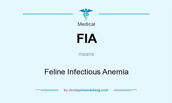 What does FIA mean? It stands for Feline Infectious Anemia