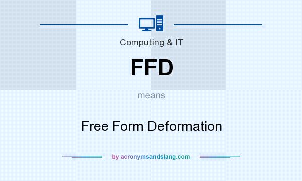 What does FFD mean? It stands for Free Form Deformation