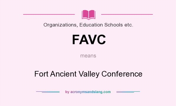 What does FAVC mean? It stands for Fort Ancient Valley Conference