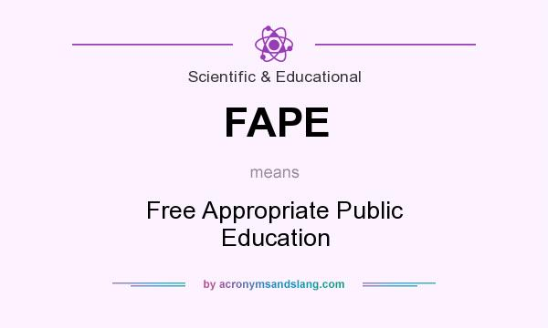 What does FAPE mean? It stands for Free Appropriate Public Education