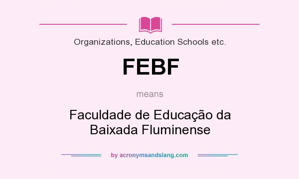 What does FEBF mean? It stands for Faculdade de Educação da Baixada Fluminense