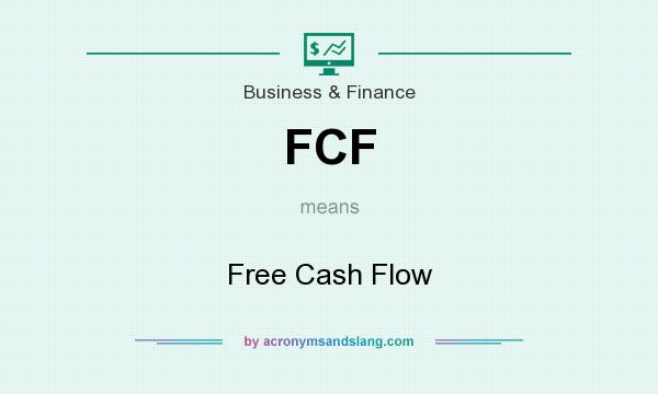 What does FCF mean? It stands for Free Cash Flow