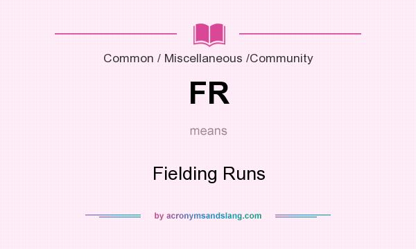 What does FR mean? It stands for Fielding Runs