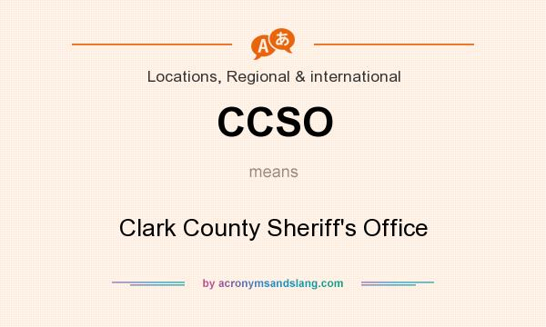 What does CCSO mean? It stands for Clark County Sheriff`s Office