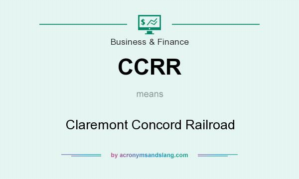 What does CCRR mean? It stands for Claremont Concord Railroad