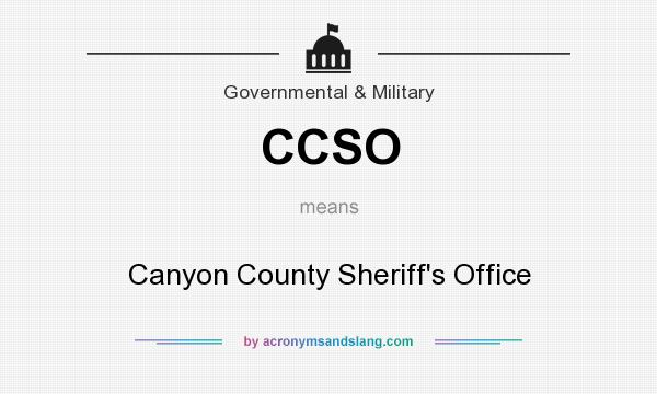 What does CCSO mean? It stands for Canyon County Sheriff`s Office