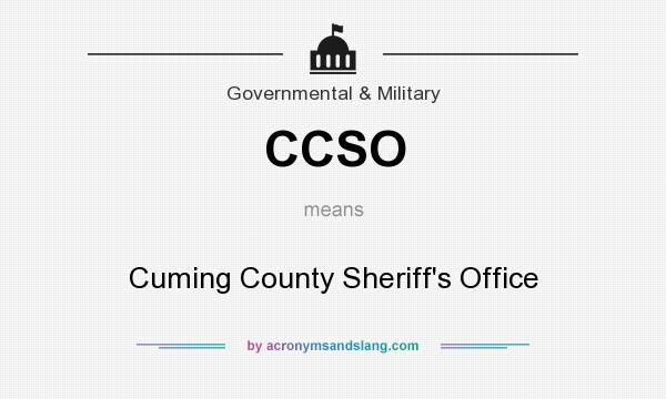 What does CCSO mean? It stands for Cuming County Sheriff`s Office