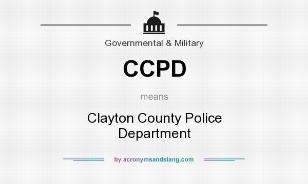 What does CCPD mean? It stands for Clayton County Police Department