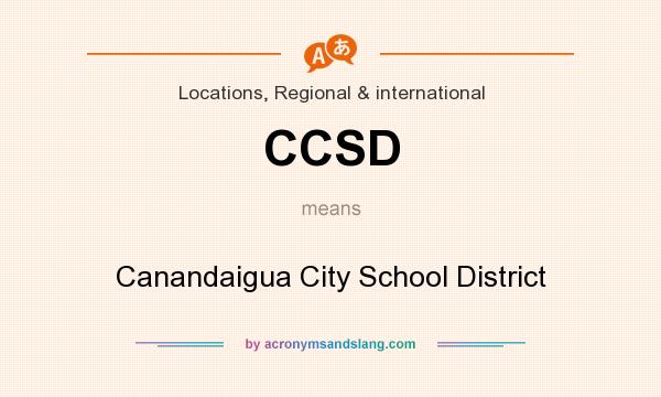 What does CCSD mean? It stands for Canandaigua City School District