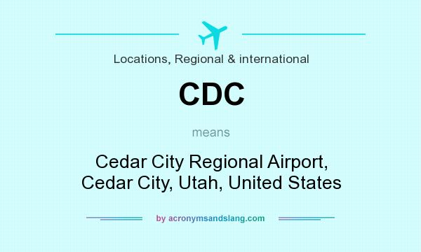 What does CDC mean? It stands for Cedar City Regional Airport, Cedar City, Utah, United States