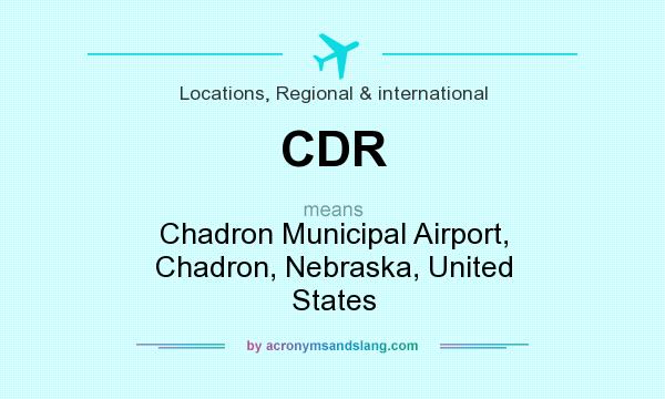 What does CDR mean? It stands for Chadron Municipal Airport, Chadron, Nebraska, United States