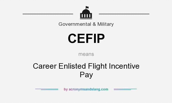 What does CEFIP mean? It stands for Career Enlisted Flight Incentive Pay