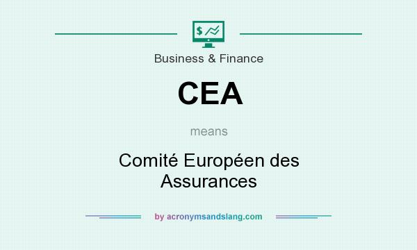 What does CEA mean? It stands for Comité Européen des Assurances