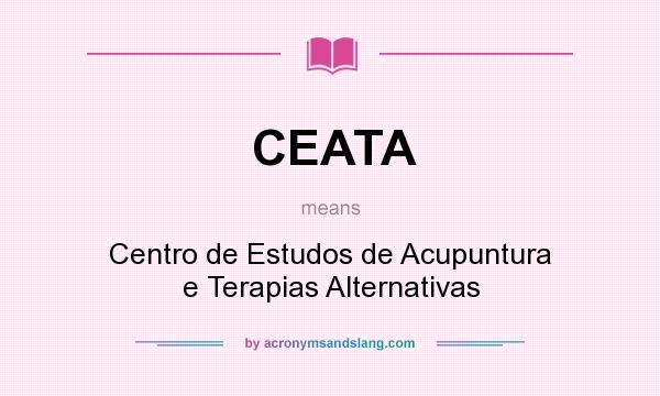 What does CEATA mean? It stands for Centro de Estudos de Acupuntura e Terapias Alternativas