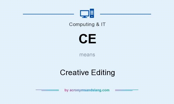 What does CE mean? It stands for Creative Editing