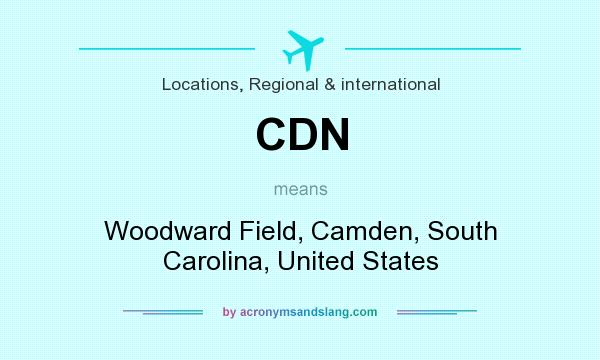What does CDN mean? It stands for Woodward Field, Camden, South Carolina, United States