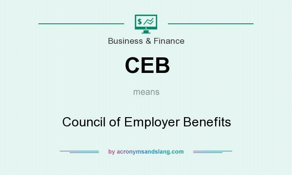 What does CEB mean? It stands for Council of Employer Benefits