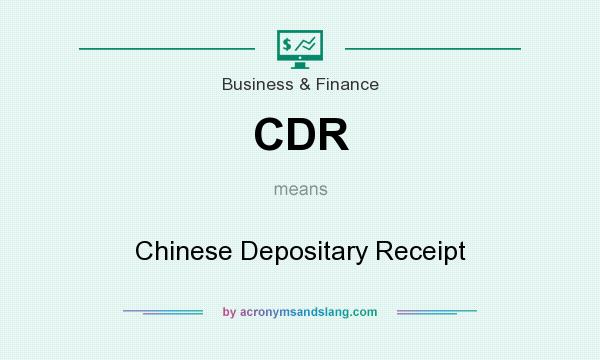 What does CDR mean? It stands for Chinese Depositary Receipt