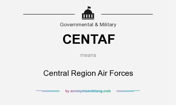 What does CENTAF mean? It stands for Central Region Air Forces