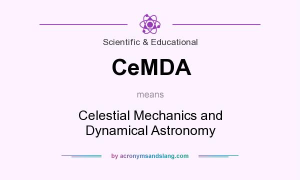What does CeMDA mean? It stands for Celestial Mechanics and Dynamical Astronomy