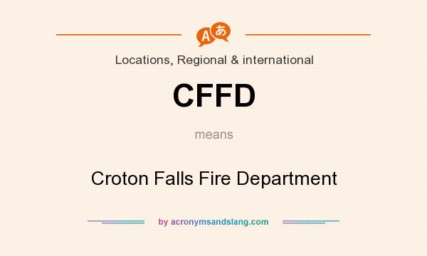 What does CFFD mean? It stands for Croton Falls Fire Department