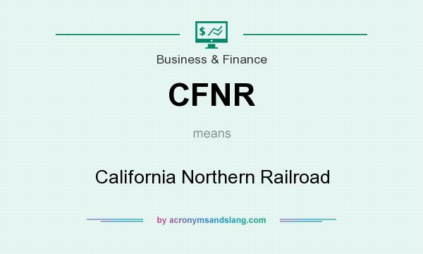 What does CFNR mean? It stands for California Northern Railroad
