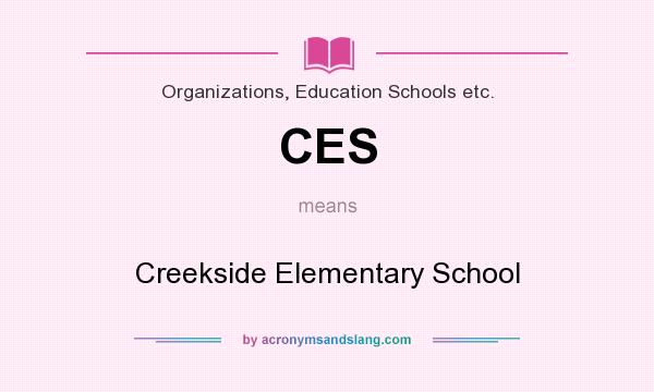 What does CES mean? It stands for Creekside Elementary School