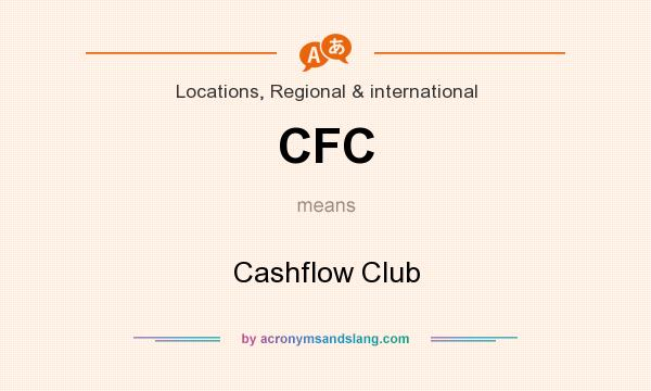 What does CFC mean? It stands for Cashflow Club