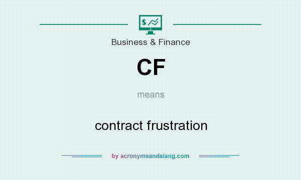 What does CF mean? It stands for contract frustration