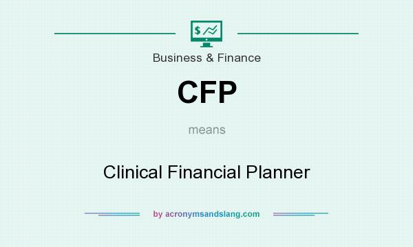 What does CFP mean? It stands for Clinical Financial Planner
