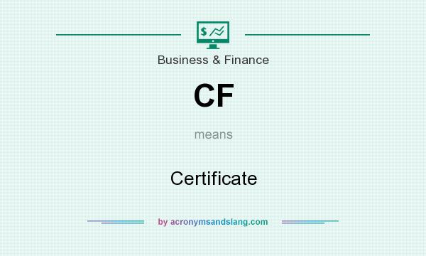 What does CF mean? It stands for Certificate
