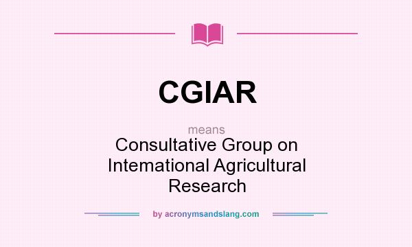 What does CGIAR mean? It stands for Consultative Group on Intemational Agricultural Research