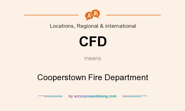 What does CFD mean? It stands for Cooperstown Fire Department
